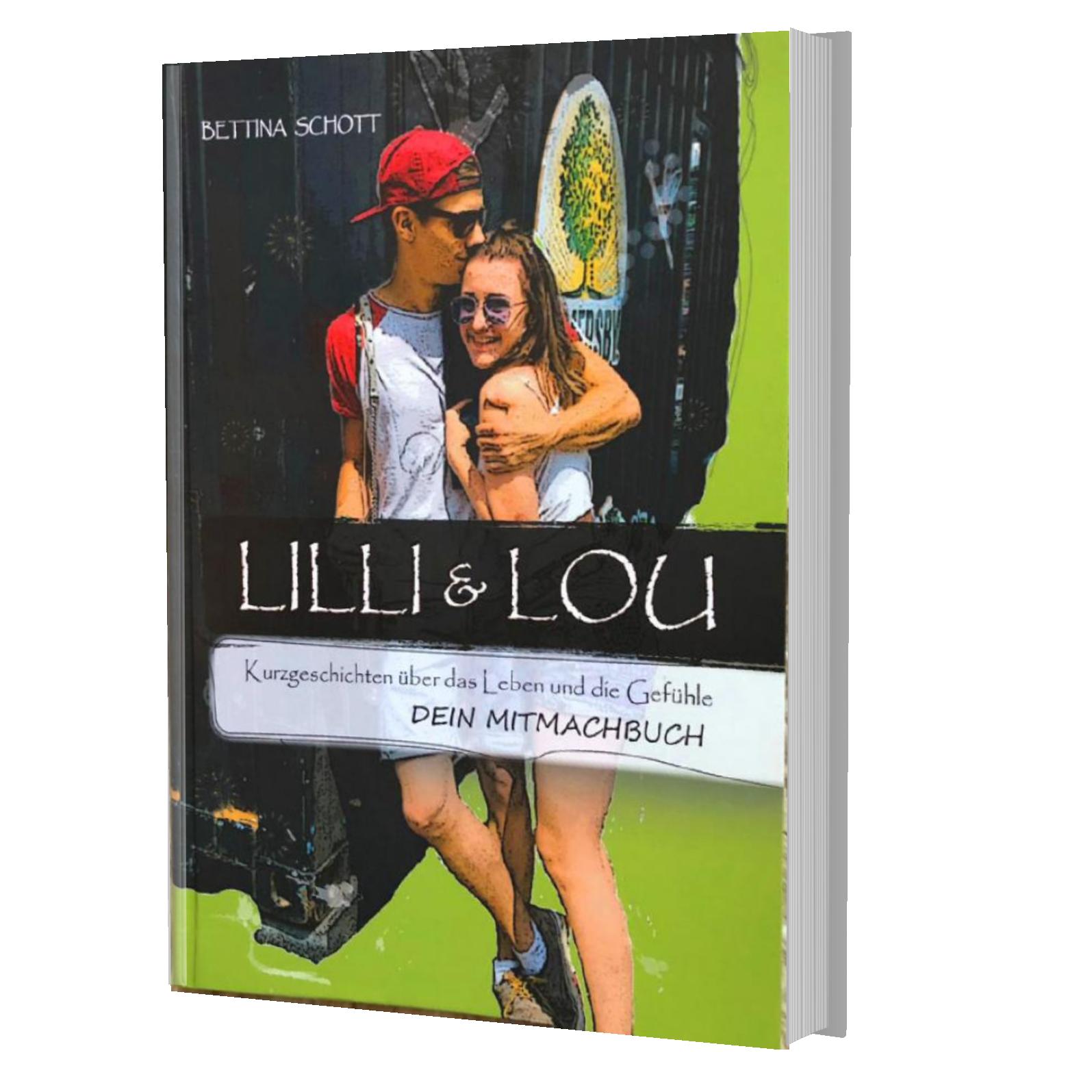 Lilli & Lou Kurzgeschichten über das Leben und die Gefühle - Dein Mtmachbuch